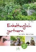 Cover-Bild zu Tinz, Sigrid: Enkeltauglich gärtnern