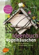 Cover-Bild zu Tinz, Sigrid: Ideenbuch Vogelhäuschen
