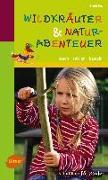 Cover-Bild zu Tinz, Sigrid: Wildkräuter und Naturabenteuer
