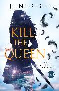 Cover-Bild zu Estep, Jennifer: Kill the Queen