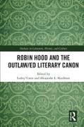 Cover-Bild zu Coote, Lesley (Hrsg.): Robin Hood and the Outlaw/ed Literary Canon (eBook)