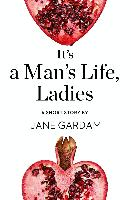 Cover-Bild zu Gardam, Jane: It's a Man's Life, Ladies (eBook)
