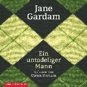 Cover-Bild zu Gardam, Jane: Ein untadeliger Mann (Audio Download)