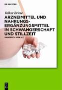 Cover-Bild zu Arzneimittel und Nahrungsergänzungsmittel in Schwangerschaft und Stillzeit von Briese, Volker
