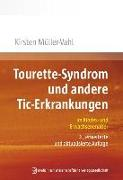 Cover-Bild zu Tourette-Syndrom und andere Tic-Erkrankungen im Kindes- und Erwachsenenalter von Müller-Vahl, Kirsten R.