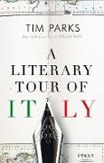 Cover-Bild zu Parks, Tim: Literary Tour of Italy (eBook)