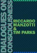 Cover-Bild zu Manzotti, Ricardo: Dialogues on Consciousness (eBook)