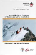 Cover-Bild zu ABC médical pour alpinistes, randonneurs et autres aventuriers von Brunello, Anna G.
