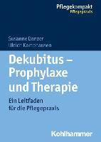 Cover-Bild zu Dekubitus - Prophylaxe und Therapie von Danzer, Susanne