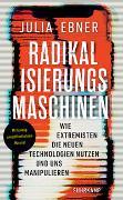 Cover-Bild zu Ebner, Julia: Radikalisierungsmaschinen