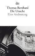 Cover-Bild zu Bernhard, Thomas: Die Ursache