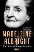 Cover-Bild zu Albright, Madeleine: Die Hölle und andere Reiseziele