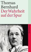 Cover-Bild zu Bernhard, Thomas: Der Wahrheit auf der Spur