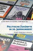 Cover-Bild zu Seefried, Elke (Hrsg.): Politische Zukünfte im 20. Jahrhundert