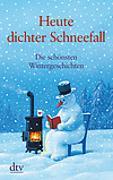Cover-Bild zu Heute dichter Schneefall von Adler, Karoline (Hrsg.)