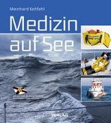 Cover-Bild zu Medizin auf See von Kohfahl, Meinhard