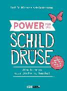 Cover-Bild zu Power für die Schilddrüse (eBook) von Axt-Gadermann, Michaela