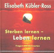 Cover-Bild zu Sterben lernen - Leben lernen von Kübler-Ross, Elisabeth