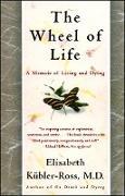 Cover-Bild zu The Wheel of Life (eBook) von Kübler-Ross, Elisabeth
