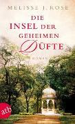 Cover-Bild zu Rose, Melisse J.: Die Insel der geheimen Düfte