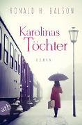 Cover-Bild zu Balson, Ronald H.: Karolinas Töchter