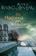Cover-Bild zu Ragougneau, Alexis: Die Madonna von Notre-Dame (eBook)