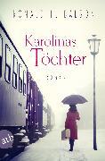 Cover-Bild zu Balson, Ronald H.: Karolinas Töchter (eBook)