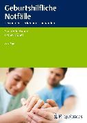 Cover-Bild zu Geburtshilfliche Notfälle (eBook) von Hildebrandt, Sven