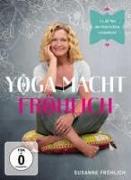 Cover-Bild zu Susanne Fröhlich (Schausp.): Susanne Fröhlich - Yoga macht Fröhlich