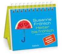 Cover-Bild zu Fröhlich, Susanne: Heiter bis fröhlich