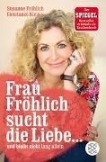 Cover-Bild zu Fröhlich, Susanne: Frau Fröhlich sucht die Liebe ... und bleibt nicht lang allein