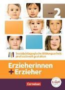 Cover-Bild zu Dietrich, Daniela: Erzieherinnen + Erzieher, Bisherige Ausgabe, Band 2, Sozialpädagogische Bildungsarbeit professionell gestalten, Fachbuch