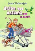 Cover-Bild zu Kliebenstein, Juma: Anton und Antonia voll in Fahrt!