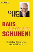 Cover-Bild zu Betz, Robert: Raus aus den alten Schuhen!