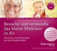 Cover-Bild zu Betz, Robert: Besuche und verwandle das kleine Mädchen in dir