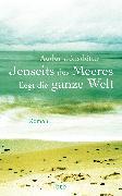 Cover-Bild zu Jónsdóttir, Audur: Jenseits des Meeres liegt die ganze Welt (eBook)