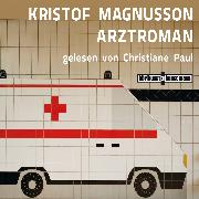 Cover-Bild zu Magnusson, Kristof: Arztroman (Audio Download)