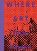 Cover-Bild zu Végh, Christina (Hrsg.): Where Art Might Happen (engl./dt.)