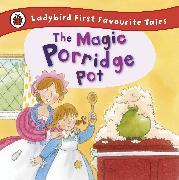 Cover-Bild zu Macdonald, Alan: The Magic Porridge Pot: Ladybird First Favourite Tales