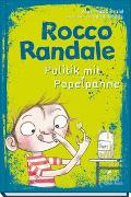 Cover-Bild zu MacDonald, Alan: Rocco Randale 08 - Politik mit Popelpanne