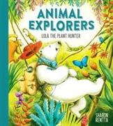 Cover-Bild zu Rentta, Sharon: Animal Explorers: Lola the Plant Hunter PB