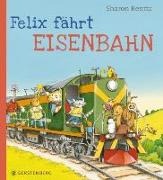 Cover-Bild zu Rentta, Sharon: Felix fährt Eisenbahn