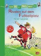 Cover-Bild zu Schröder, Patricia: Erst ich ein Stück, dann du - Rivalen auf dem Fußballplatz
