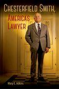Cover-Bild zu Adkins, Mary E.: Chesterfield Smith, America's Lawyer