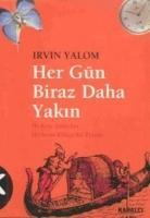 Cover-Bild zu D. Yalom, Irvin: Her Gün Biraz Daha Yakin