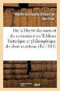 Cover-Bild zu Gilibert de Merlhiac, Martin-Guillaume: De la liberté des mers et du commerce ou Tableau historique et philosophique du droit maritime