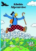 Cover-Bild zu Schuler, Christoph: Globis Alpenreise