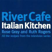 Cover-Bild zu Gray, Rose: River Cafe Italian Kitchen