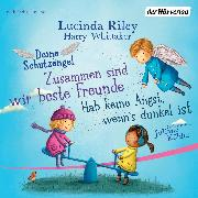 Cover-Bild zu Riley, Lucinda: Deine Schutzengel - Hab keine Angst, wenn's dunkel ist & Zusammen sind wir beste Freunde (Audio Download)
