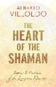 Cover-Bild zu Villoldo, Alberto: The Heart of the Shaman (eBook)